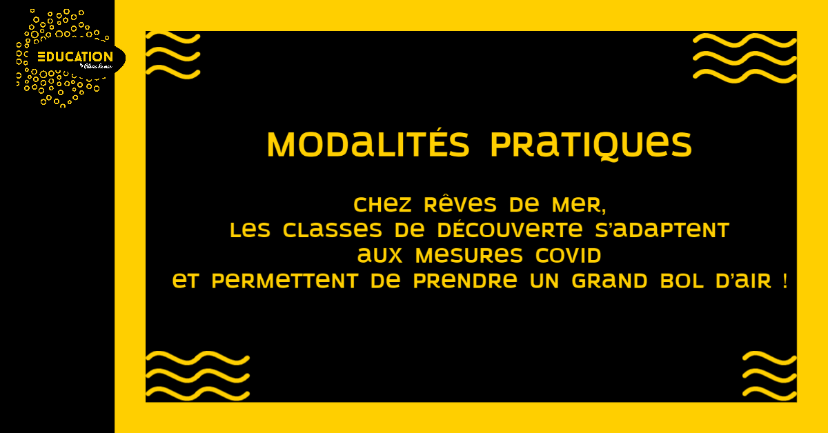 Modalités Pratiques - Covid - Rêves de Mer